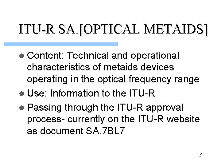 ITU-R SA. [OPTICAL METAIDS] l Content: Technical and operational characteristics of metaids devices operating