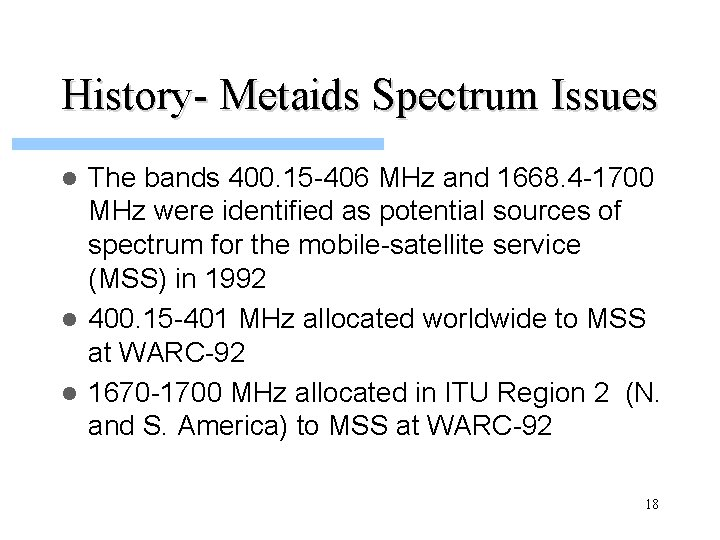 History- Metaids Spectrum Issues The bands 400. 15 -406 MHz and 1668. 4 -1700