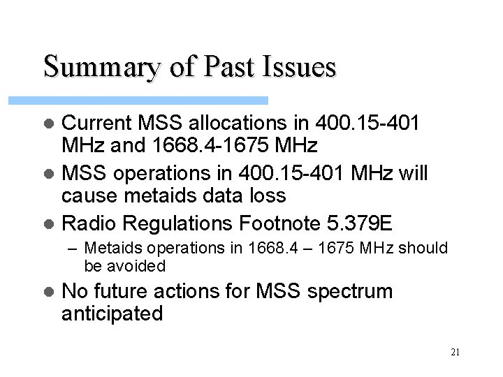 Summary of Past Issues Current MSS allocations in 400. 15 -401 MHz and 1668.