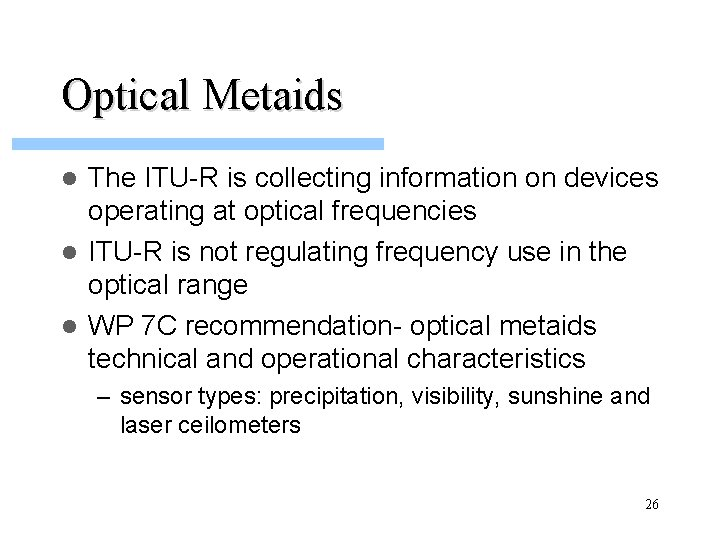 Optical Metaids The ITU-R is collecting information on devices operating at optical frequencies l