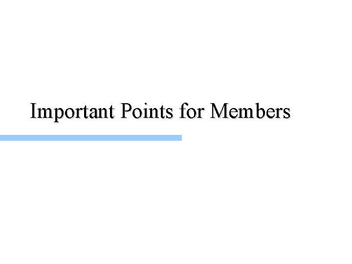Important Points for Members