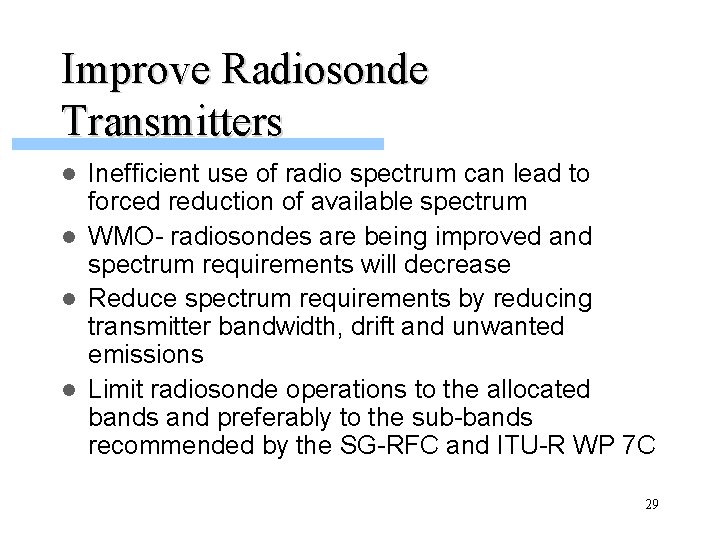Improve Radiosonde Transmitters Inefficient use of radio spectrum can lead to forced reduction of