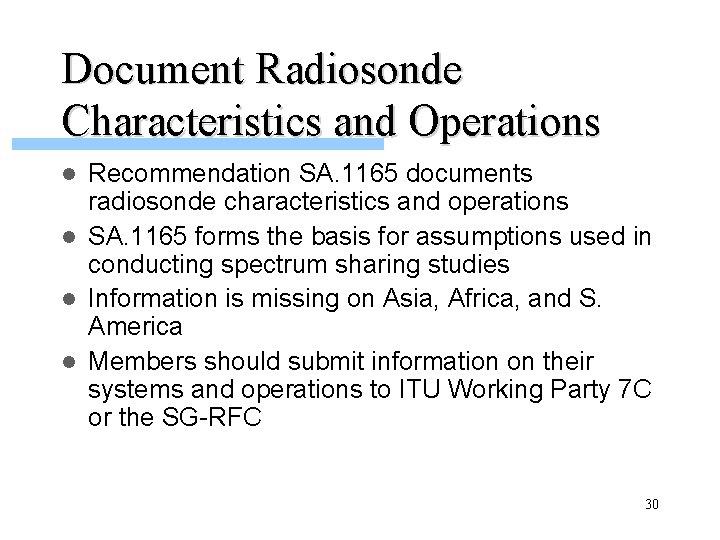 Document Radiosonde Characteristics and Operations Recommendation SA. 1165 documents radiosonde characteristics and operations l