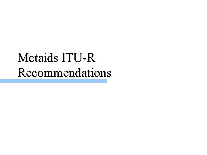 Metaids ITU-R Recommendations