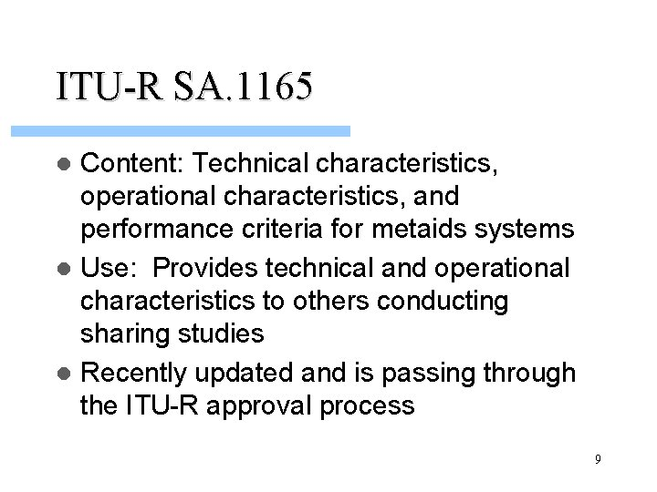 ITU-R SA. 1165 Content: Technical characteristics, operational characteristics, and performance criteria for metaids systems