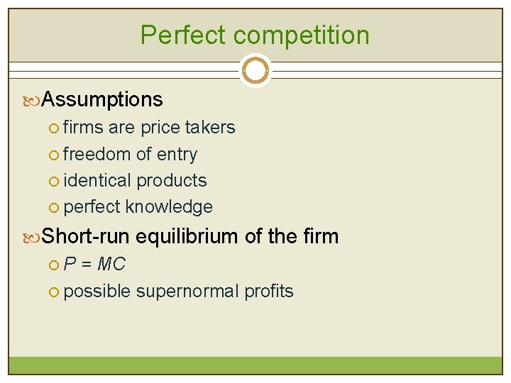 Perfect competition Assumptions ¡ firms are price takers ¡ freedom of entry ¡ identical