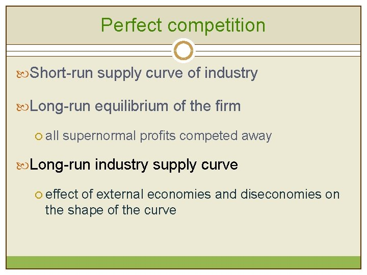 Perfect competition Short-run supply curve of industry Long-run equilibrium of the firm ¡ all