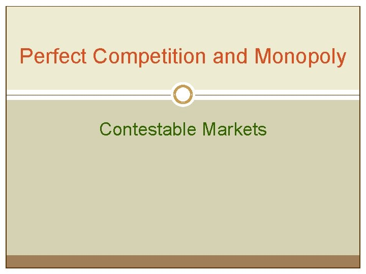 Perfect Competition and Monopoly Contestable Markets