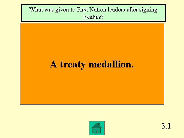 What was given to First Nation leaders after signing treaties? A treaty medallion. 3,