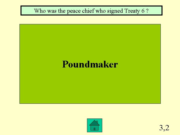 Who was the peace chief who signed Treaty 6 ? Poundmaker 3, 2