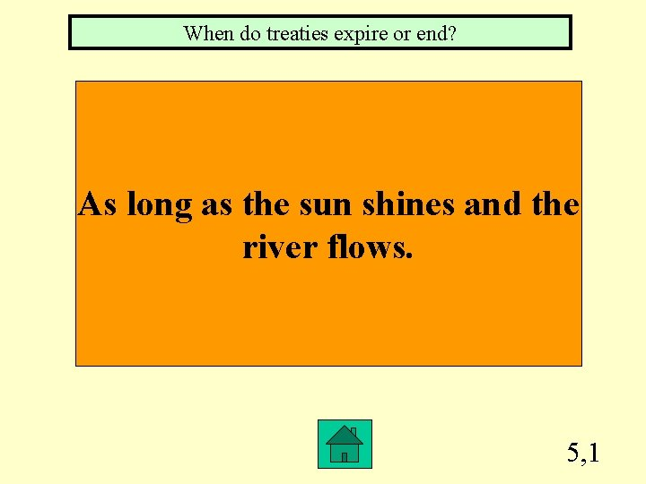 When do treaties expire or end? As long as the sun shines and the