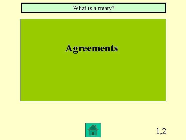 What is a treaty? Agreements 1, 2