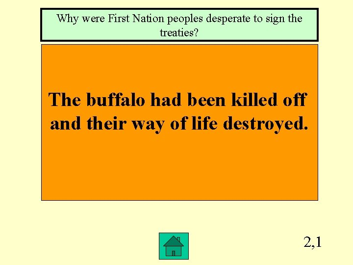 Why were First Nation peoples desperate to sign the treaties? The buffalo had been