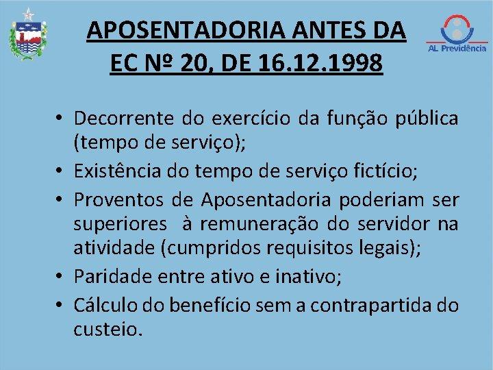 APOSENTADORIA ANTES DA EC Nº 20, DE 16. 12. 1998 • Decorrente do exercício
