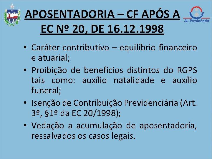 APOSENTADORIA – CF APÓS A EC Nº 20, DE 16. 12. 1998 • Caráter