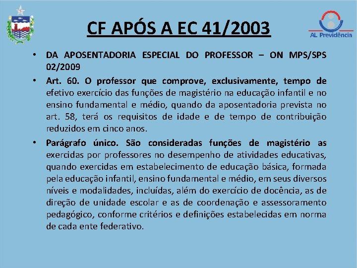CF APÓS A EC 41/2003 • DA APOSENTADORIA ESPECIAL DO PROFESSOR – ON MPS/SPS