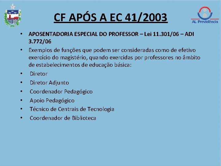 CF APÓS A EC 41/2003 • APOSENTADORIA ESPECIAL DO PROFESSOR – Lei 11. 301/06