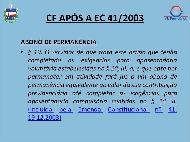 CF APÓS A EC 41/2003 ABONO DE PERMANÊNCIA • § 19. O servidor de