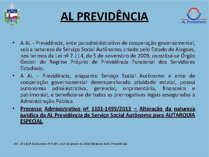 AL PREVIDÊNCIA • A AL - Previdência, ente paradministrativo de cooperação governamental, sob a