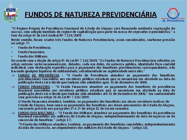 """FUNDOS DE NATUREZA PREVIDENCIÁRIA """"O Regime Próprio de Previdência Funcional do Estado de Alagoas"""