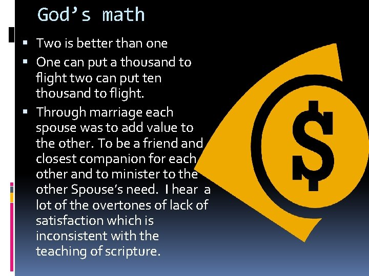 God's math Two is better than one One can put a thousand to flight