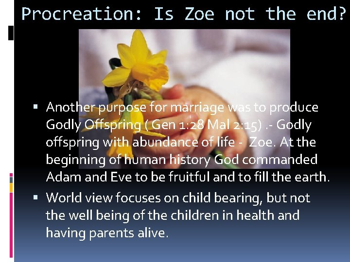 Procreation: Is Zoe not the end? Another purpose for marriage was to produce Godly