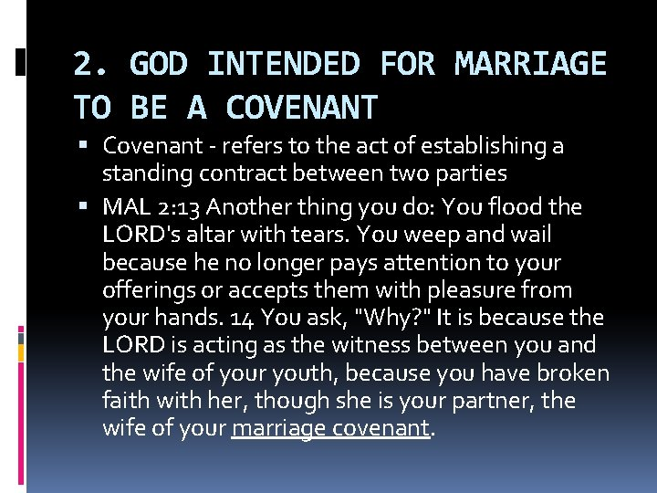 2. GOD INTENDED FOR MARRIAGE TO BE A COVENANT Covenant - refers to the