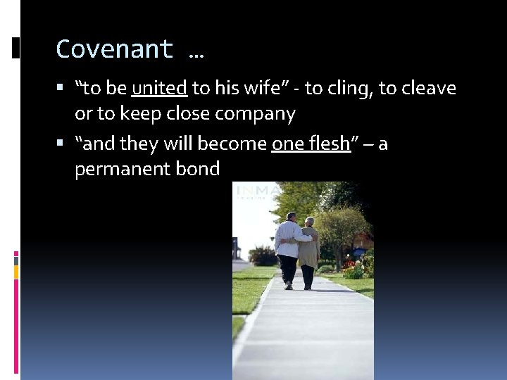 """Covenant … """"to be united to his wife"""" - to cling, to cleave or"""