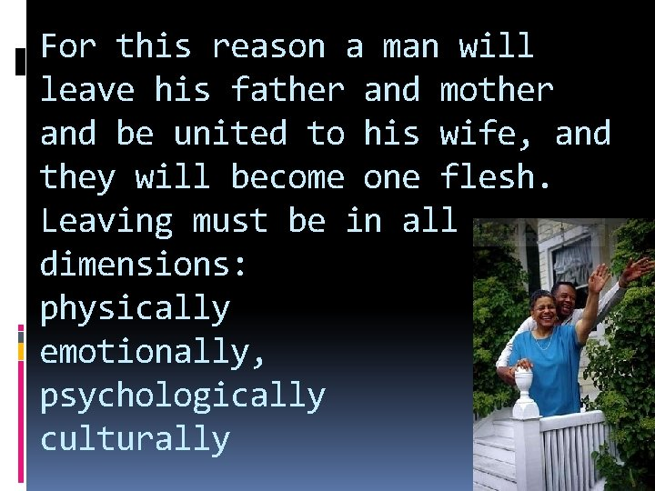 For this reason a man will leave his father and mother and be united