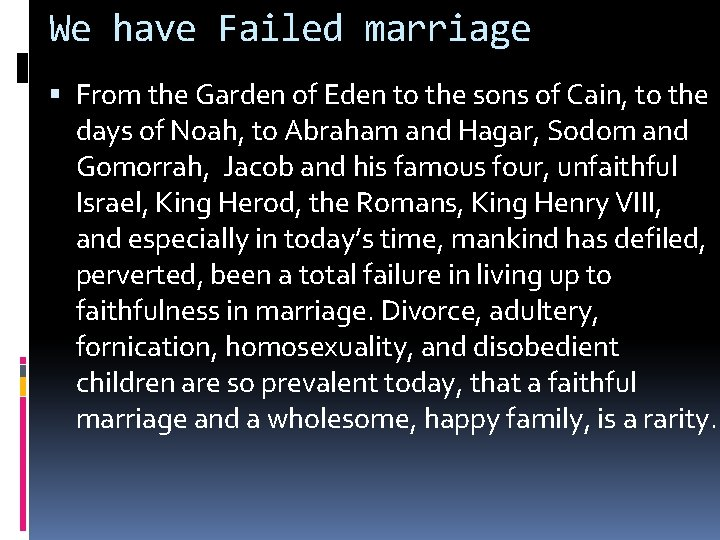 We have Failed marriage From the Garden of Eden to the sons of Cain,