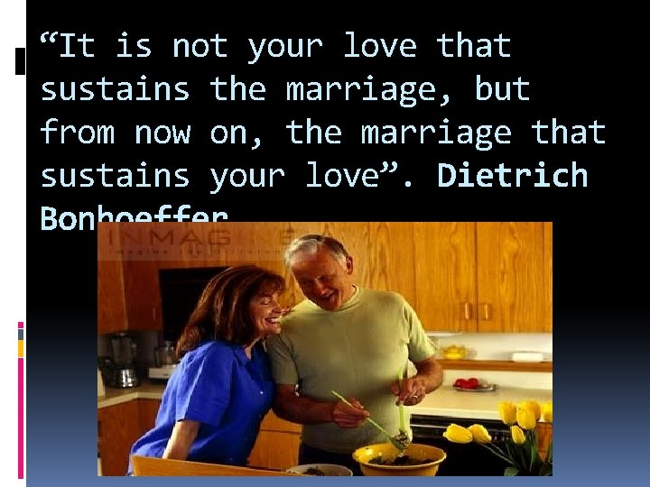 """""""It is not your love that sustains the marriage, but from now on, the"""