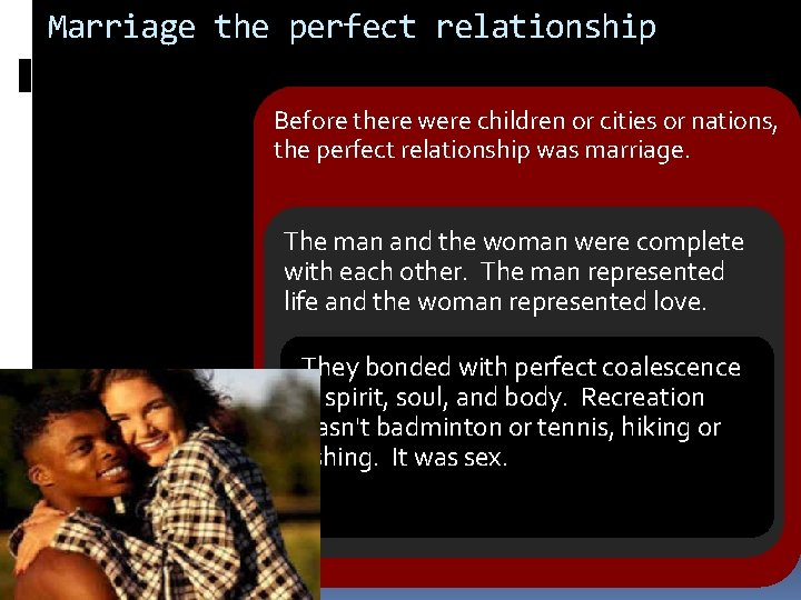Marriage the perfect relationship Before there were children or cities or nations, the perfect