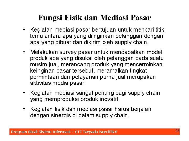 Fungsi Fisik dan Mediasi Pasar • Kegiatan mediasi pasar bertujuan untuk mencari titik temu
