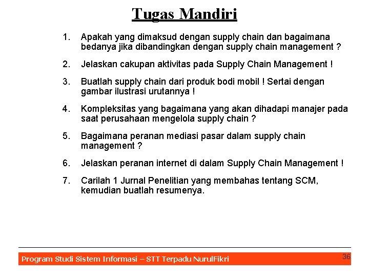Tugas Mandiri 1. Apakah yang dimaksud dengan supply chain dan bagaimana bedanya jika dibandingkan