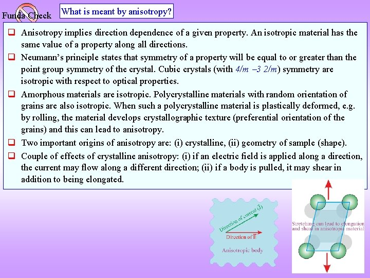 Funda Check What is meant by anisotropy? q Anisotropy implies direction dependence of a