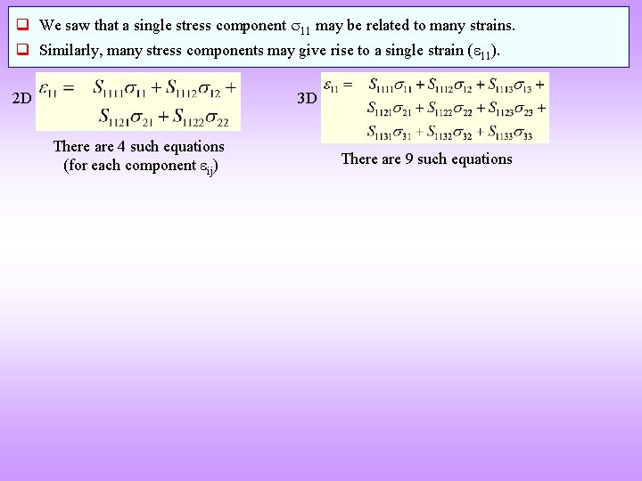 q We saw that a single stress component 11 may be related to many