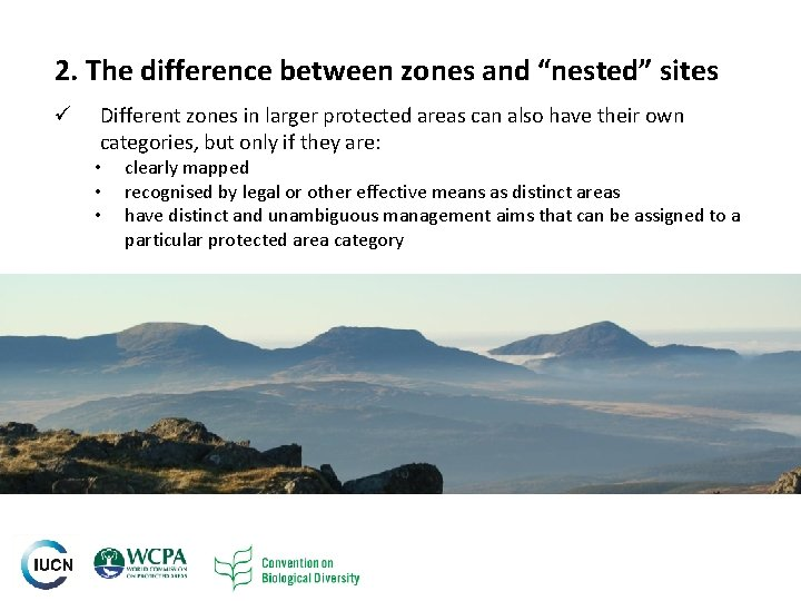 """2. The difference between zones and """"nested"""" sites ü Different zones in larger protected"""