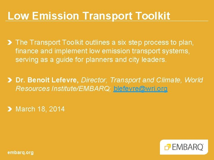 Low Emission Transport Toolkit The Transport Toolkit outlines a six step process to plan,