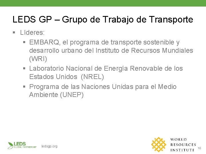 LEDS GP – Grupo de Trabajo de Transporte § Líderes: § EMBARQ, el programa