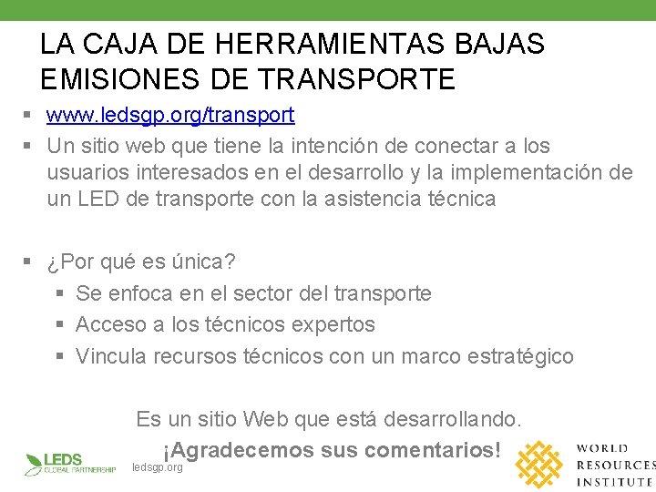 LA CAJA DE HERRAMIENTAS BAJAS EMISIONES DE TRANSPORTE § www. ledsgp. org/transport § Un