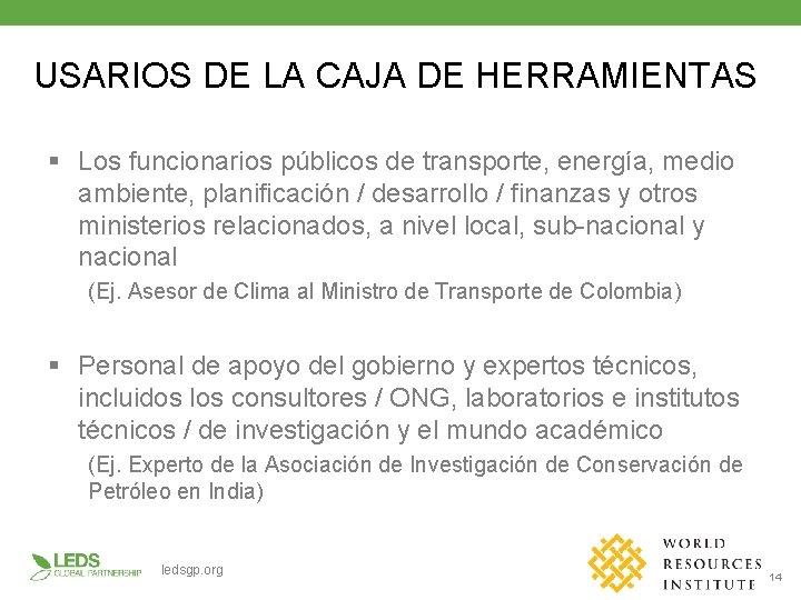 USARIOS DE LA CAJA DE HERRAMIENTAS § Los funcionarios públicos de transporte, energía, medio