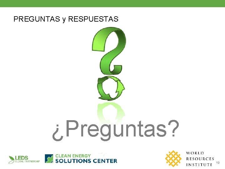 PREGUNTAS y RESPUESTAS ¿Preguntas? ledsgp. org 19