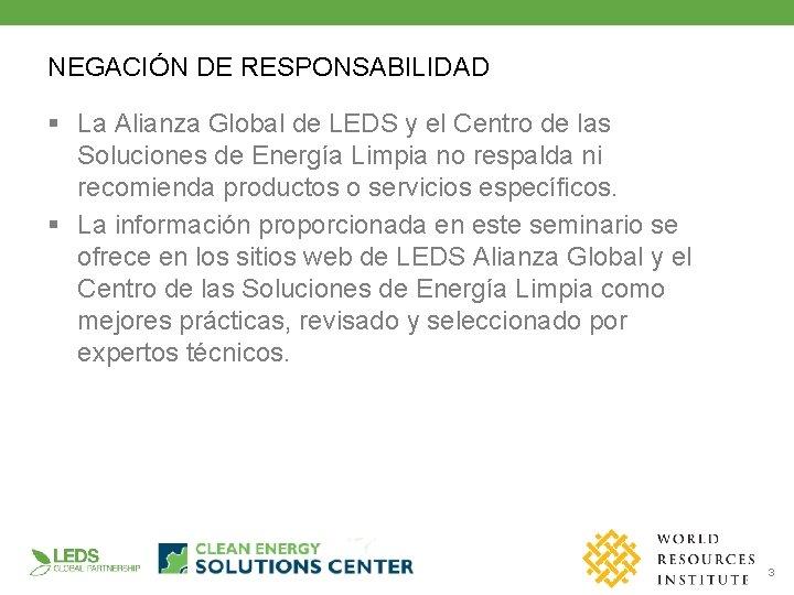 NEGACIÓN DE RESPONSABILIDAD § La Alianza Global de LEDS y el Centro de las