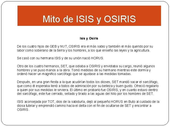 Mito de ISIS y OSIRIS Isis y Osiris De los cuatro hijos de GEB