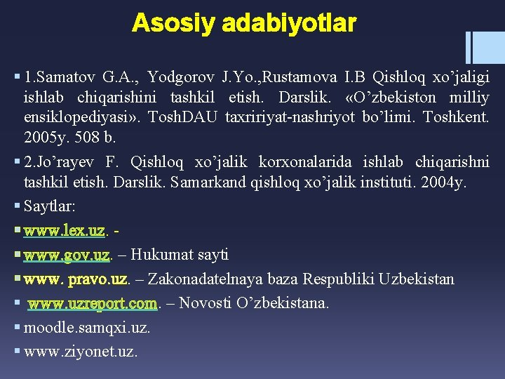 Asosiy adabiyotlar § 1. Samatov G. A. , Yodgorov J. Yo. , Rustamova I.