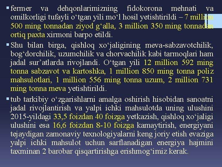 § fermer va dehqonlarimizning fidokorona mehnati va omilkorligi tufayli o'tgan yili mo'l hosil yetishtirildi