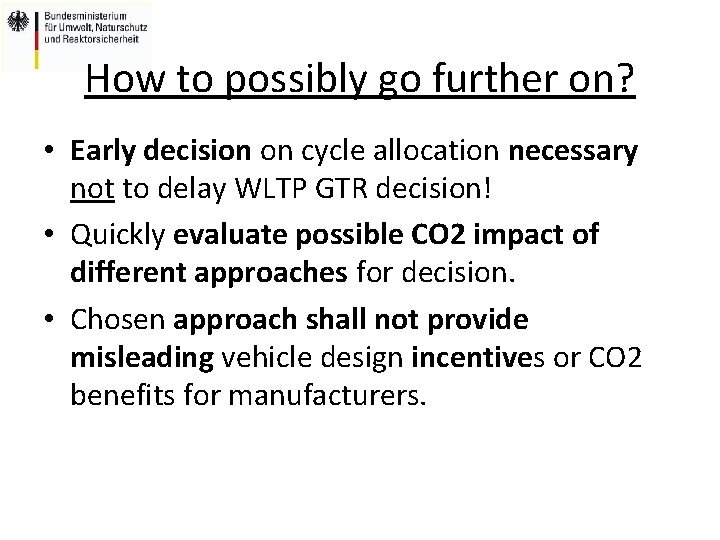 How to possibly go further on? • Early decision on cycle allocation necessary not