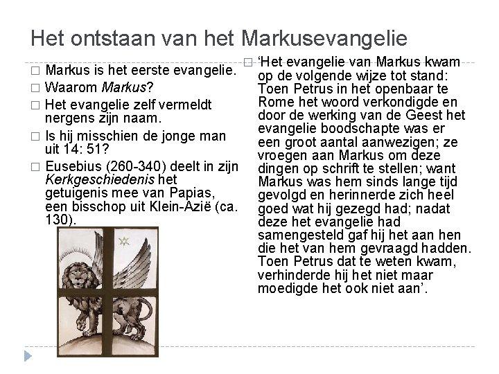 Het ontstaan van het Markusevangelie � Markus is het eerste evangelie. � Waarom Markus?