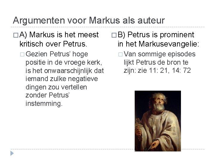 Argumenten voor Markus als auteur � A) Markus is het meest � B) Petrus