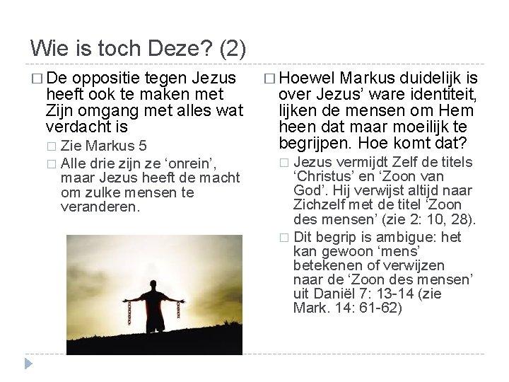 Wie is toch Deze? (2) � De oppositie tegen Jezus heeft ook te maken
